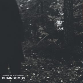 Brainbombs - Disposal Of A Dead Body