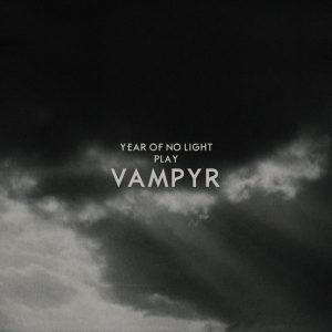 year-of-no-light_vampyr