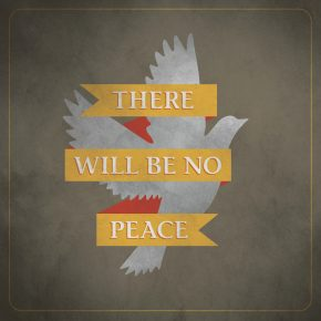 The Angelus - There Will Be No Peace