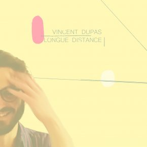 Vincent Dupas - Longue Distance
